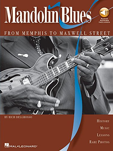 Mandolin Blues FROM MEMPHIS TO MAXWELL STREET:BY RICH DELGROSSO