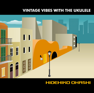 大橋英比個・VINTAGE VIBES WITH THE UKULELE・CD