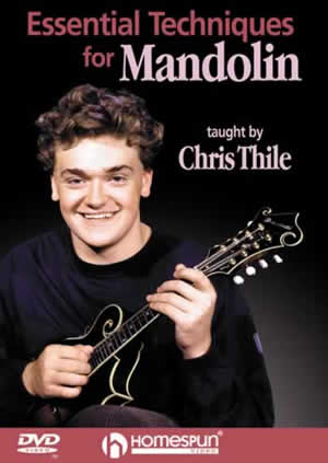 ESSENTIAL TECHNIQUES FOR MANDOLIN:CHRIS THILE