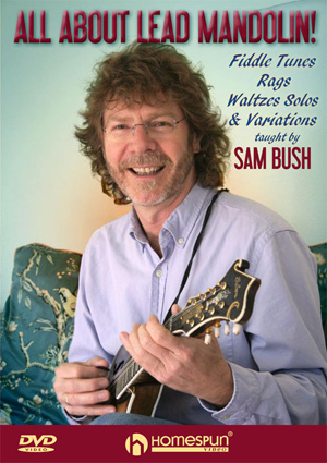 ALL ABOUT LEAD MANDOLIN:SAM BUSH