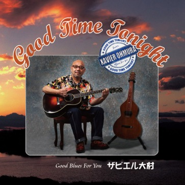 Good Time Tonight・ザビエル大村・CD
